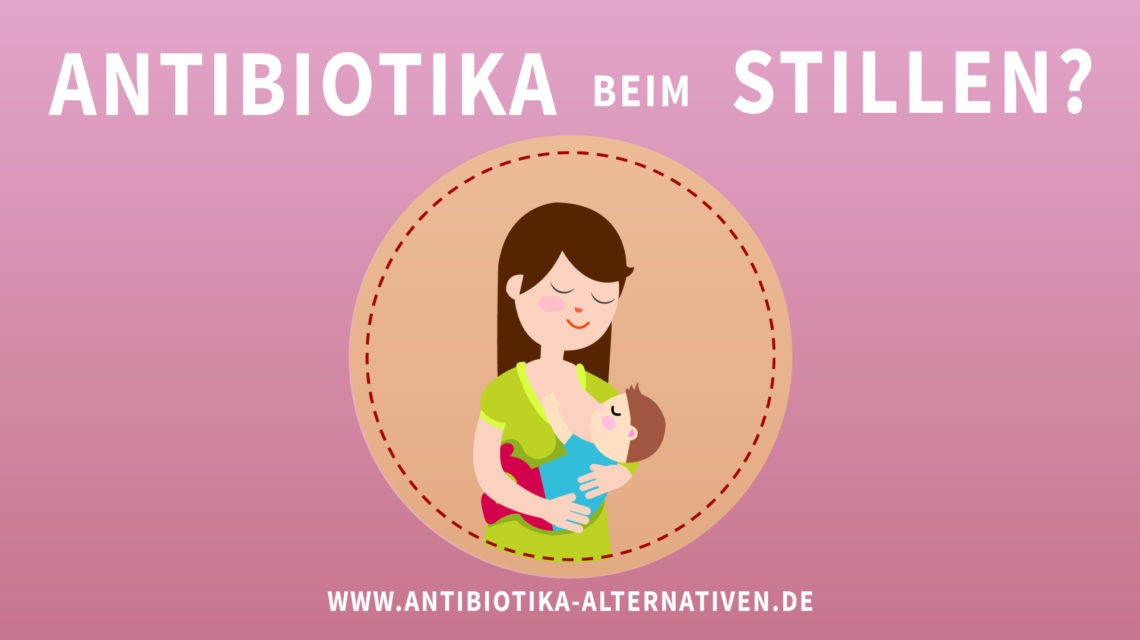 Antibiotika beim Stillen?
