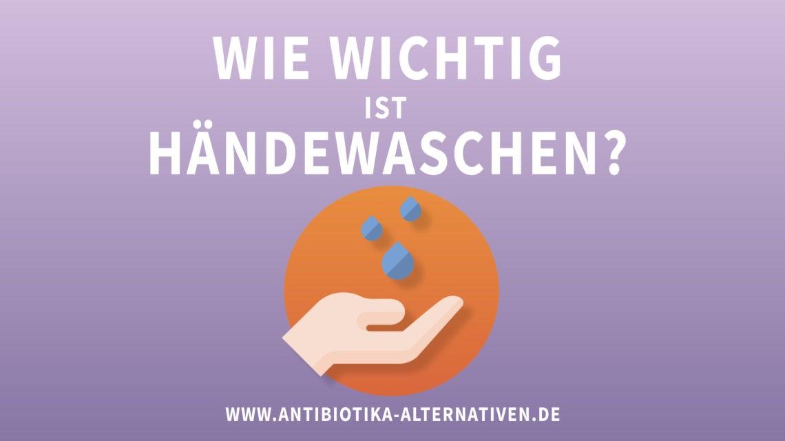 Wie wichtig ist Händewaschen?