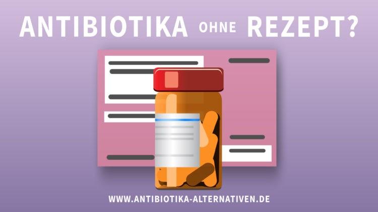Antibiotika ohne Rezept?