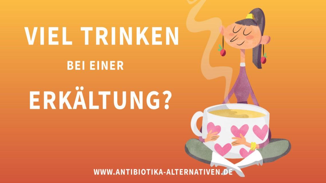 Viel Trinken bei einer Erkältung?