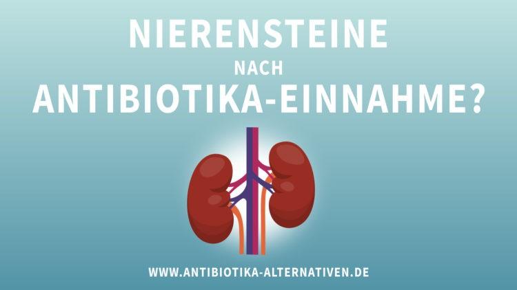 Nierensteine nach Antibiotika-Einnahme?