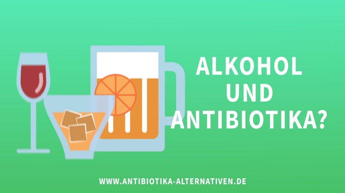 Antibiotika und Alkohol?
