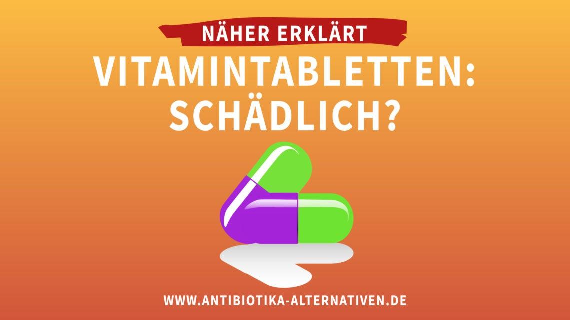 Vitamintabletten - Schädlich?