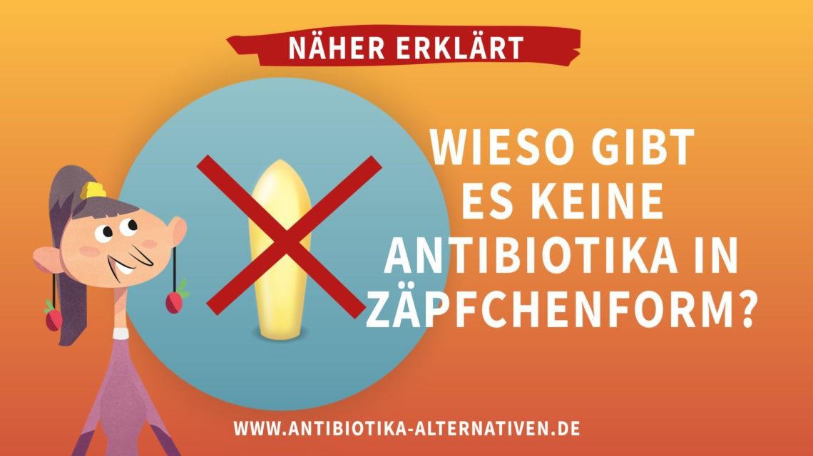 Antibiotika als Zäpfchen?
